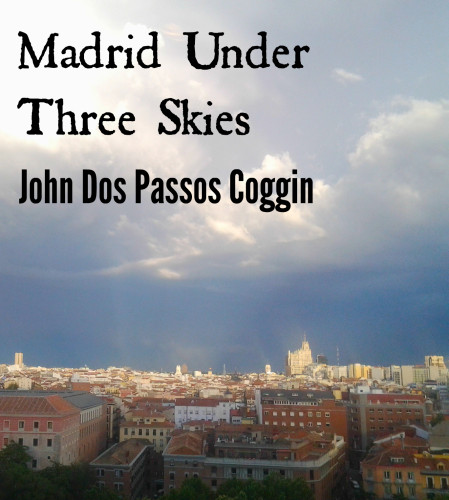 Madrid Under Three Skies: A Short Story