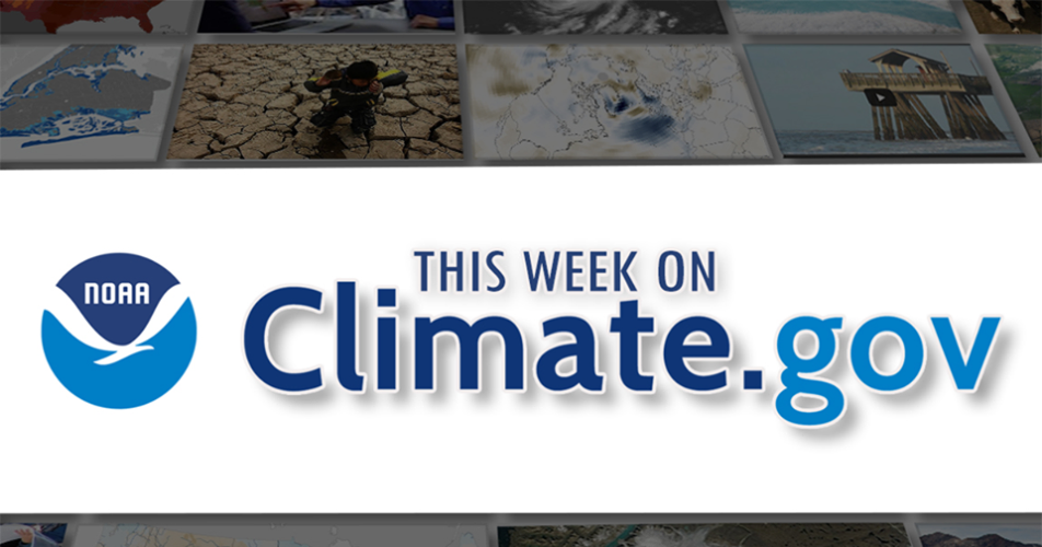 This Week on Climate.gov